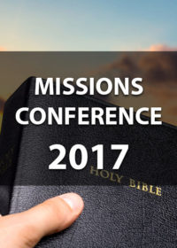 Missions Conference 2017 – Obey and Worship